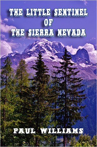 Cover for The Little Sentinel of the Sierra Nevada