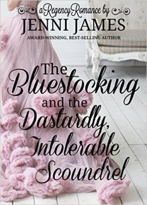 Cover for The Bluestocking and the Dastardly, Intolerable Scoundrel