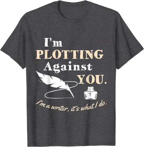 I'm plotting against you