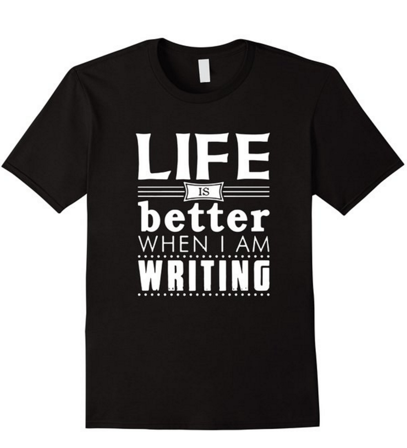 Life is better when I'm writing