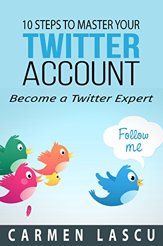 Cover for 10 Steps to Master Your Twitter Account