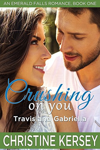 Free Kindle Romance Books - Crushing On You - Travis and Gabriella