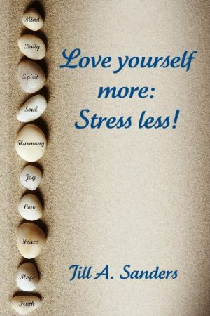 Cover for Love Yourself More: Stress Less!