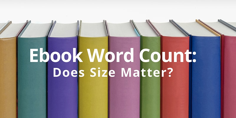 Ebook Word Count: Does Size Matter? - Book Cave