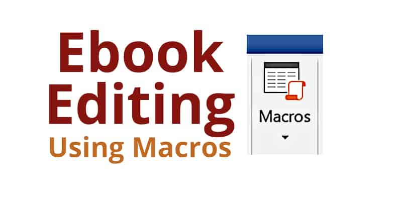 Ebook Editing Using Macros