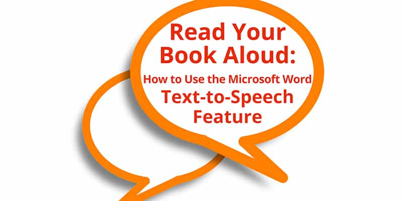 Read Your Book Aloud Microsoft Word Text-to-Speech Feature