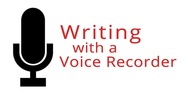 writing with a voice recorder