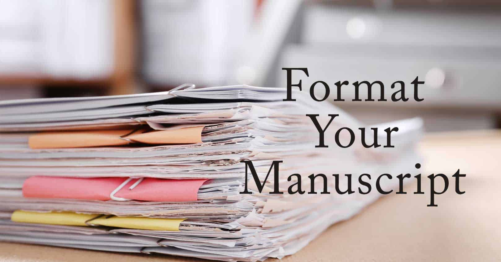 Format Your Manuscript: Dos and Don'ts