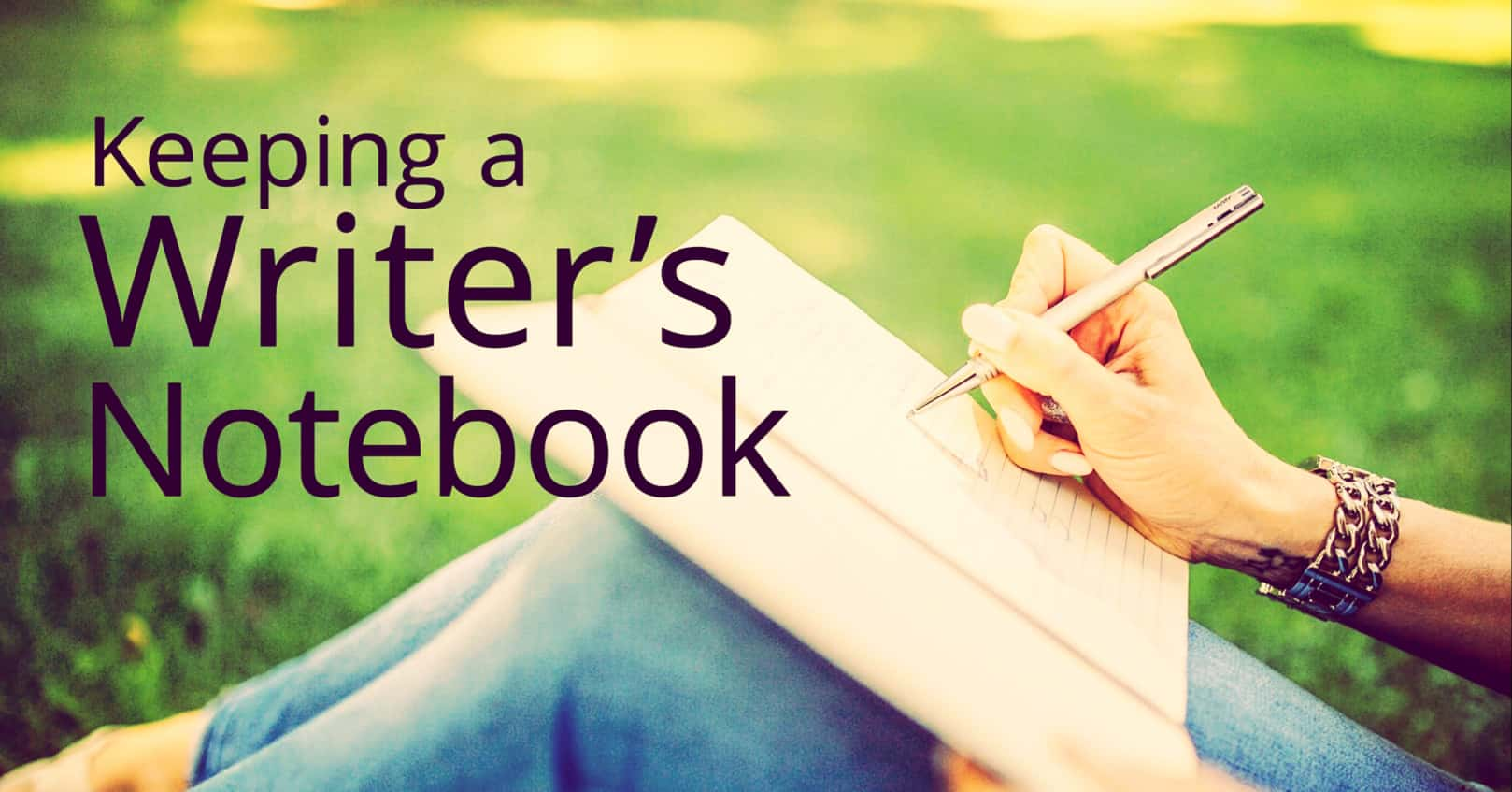 Keeping a Writer's Notebook