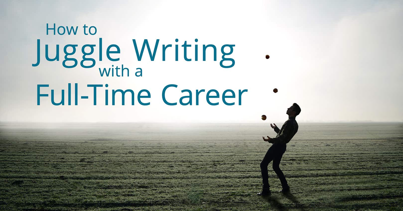 juggle writing with a full-time career
