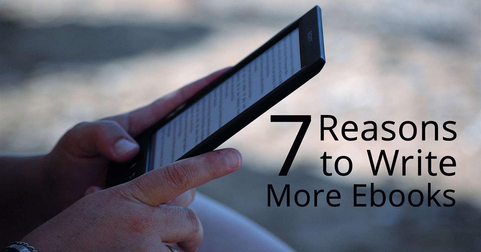 reasons to write more ebooks