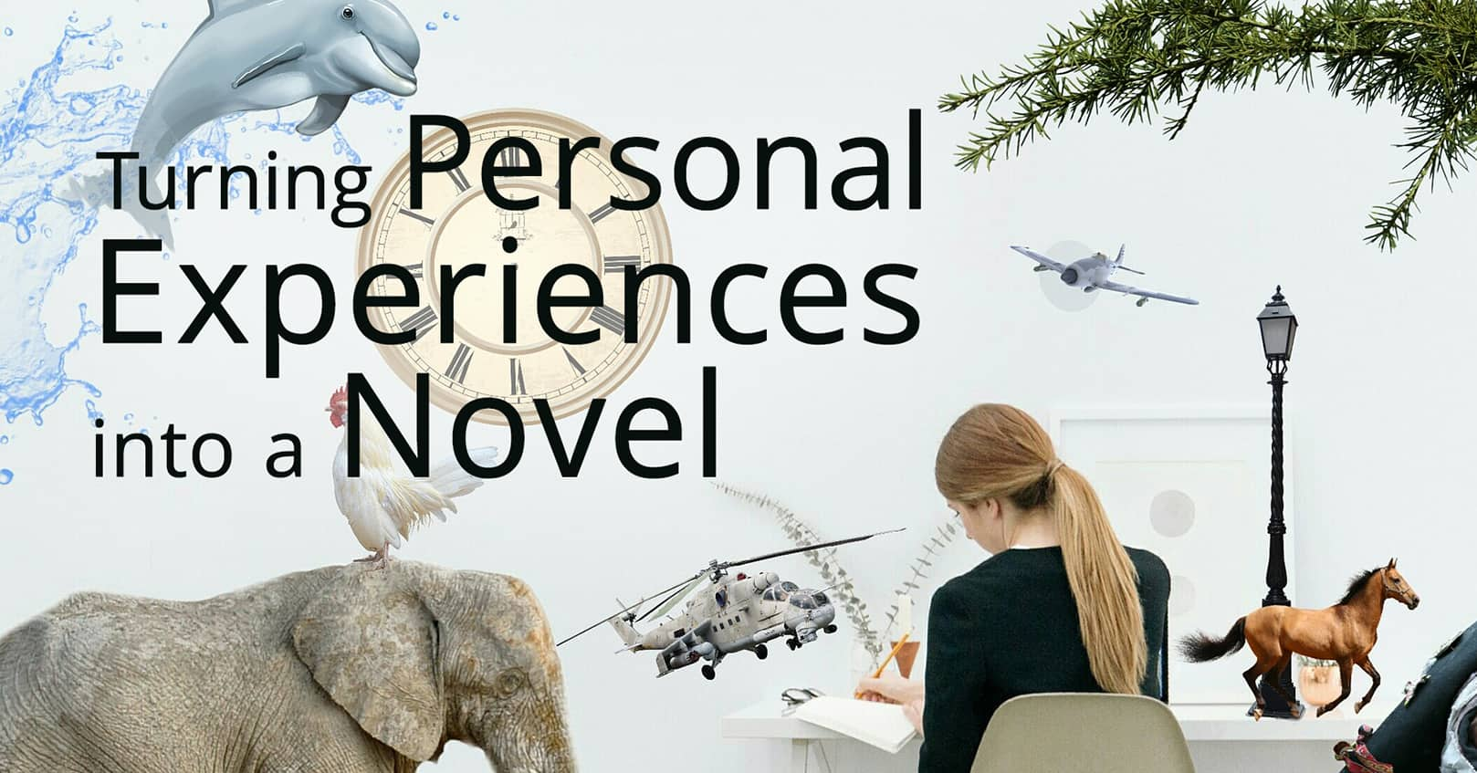 personal experiences into a novel