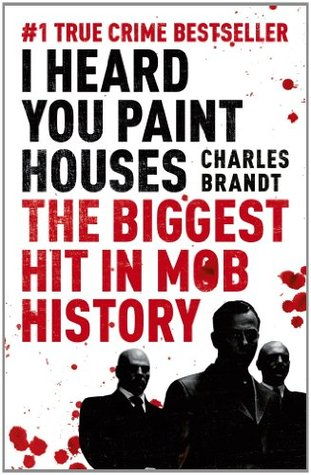 books becoming movies in 2019 - I Heard You Paint Houses by Charles Brandt