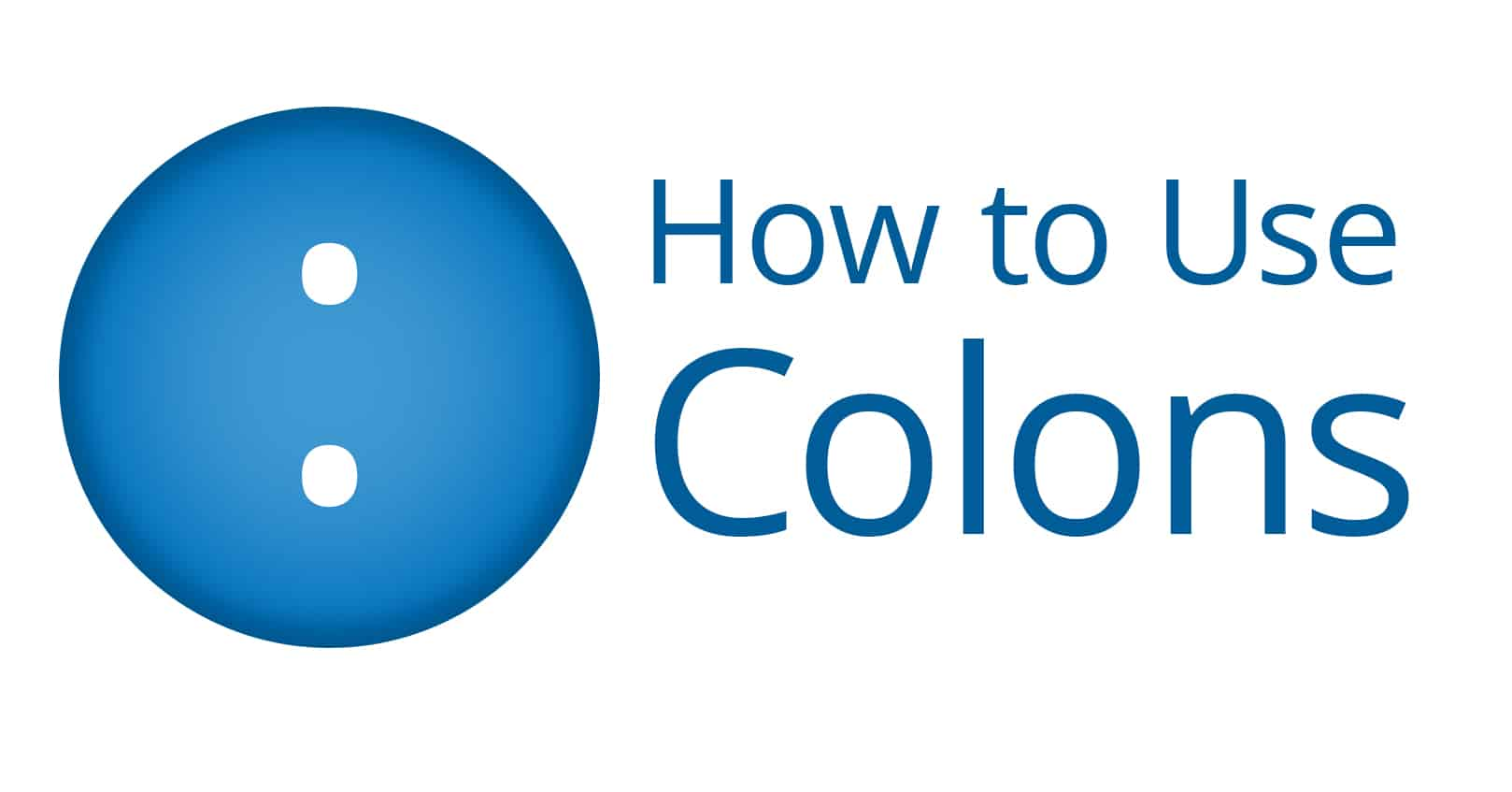 how to use colons