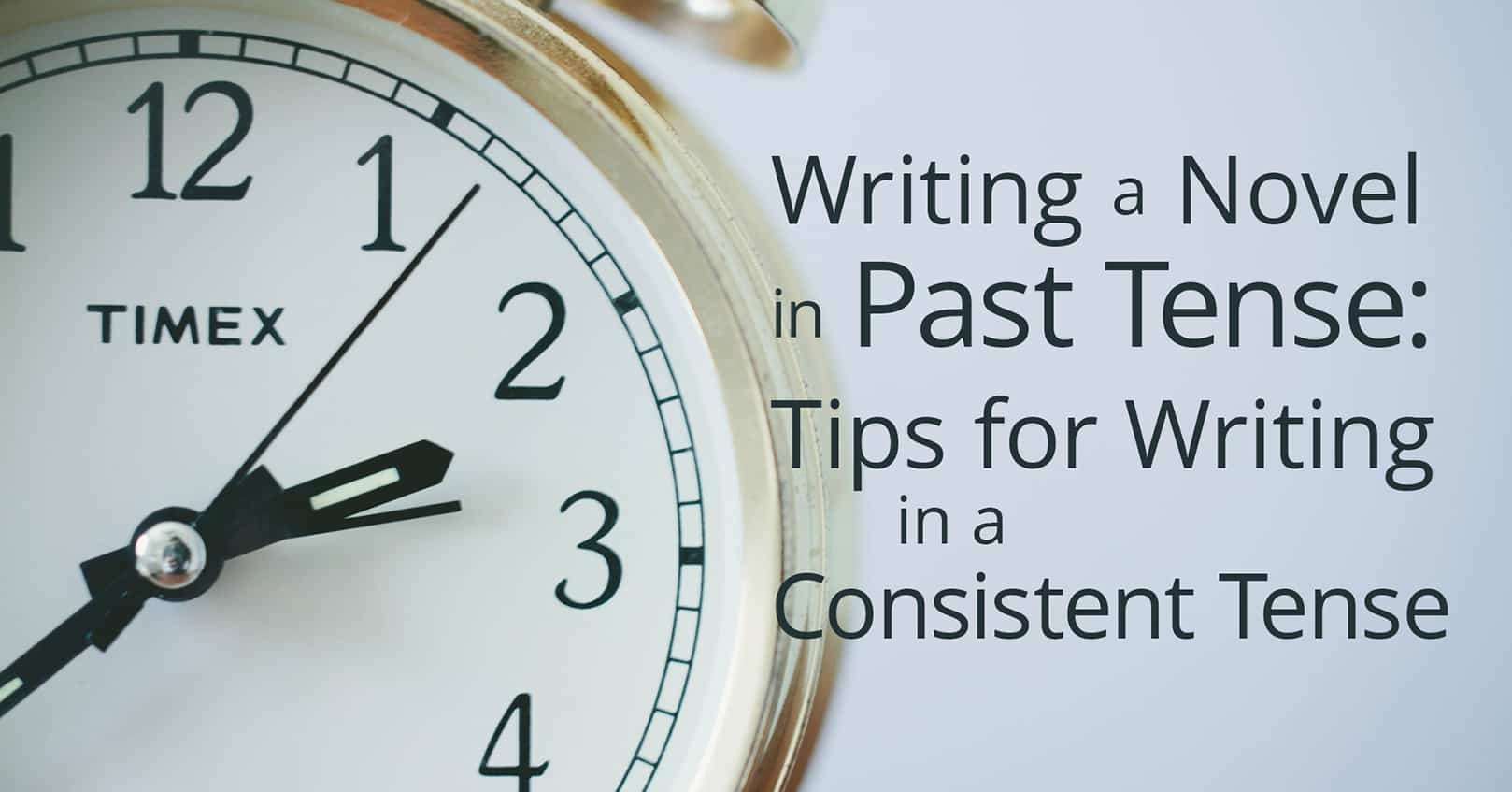 a clock shows writing a novel in past tense