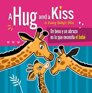 Cover for A Hug and a Kiss is Every Baby's Bliss