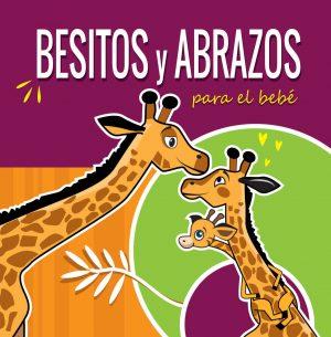 Cover for Besitos y Abrazos Para el Bebé