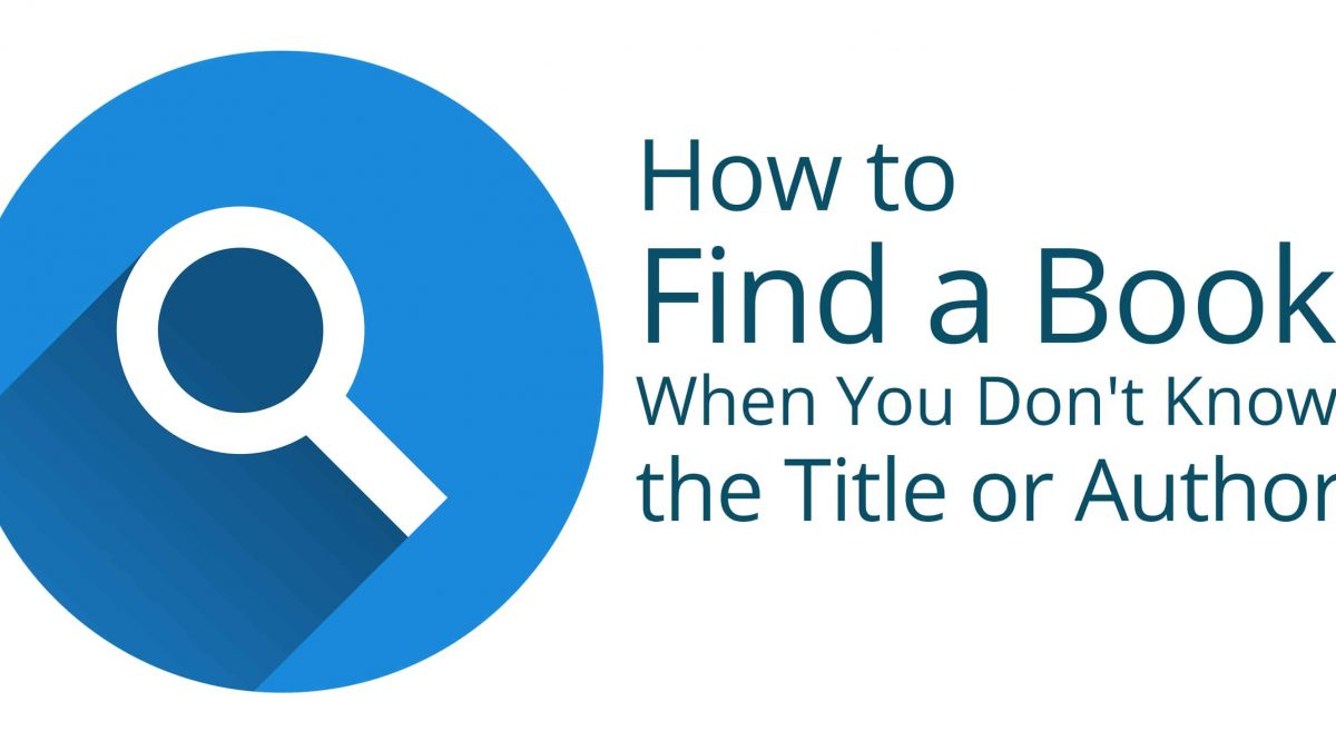 How To Find A Book When You Don T Know The Title Or Author Book Cave