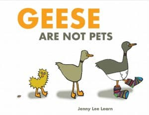 Cover for Geese Are Not Pets