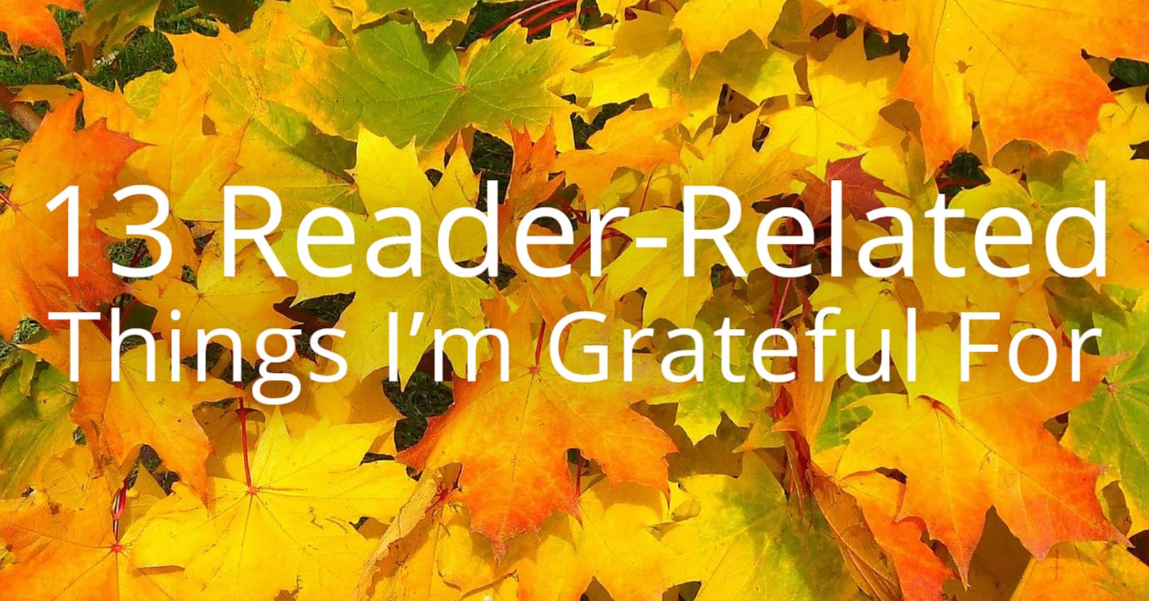 reader-related things Im grateful for
