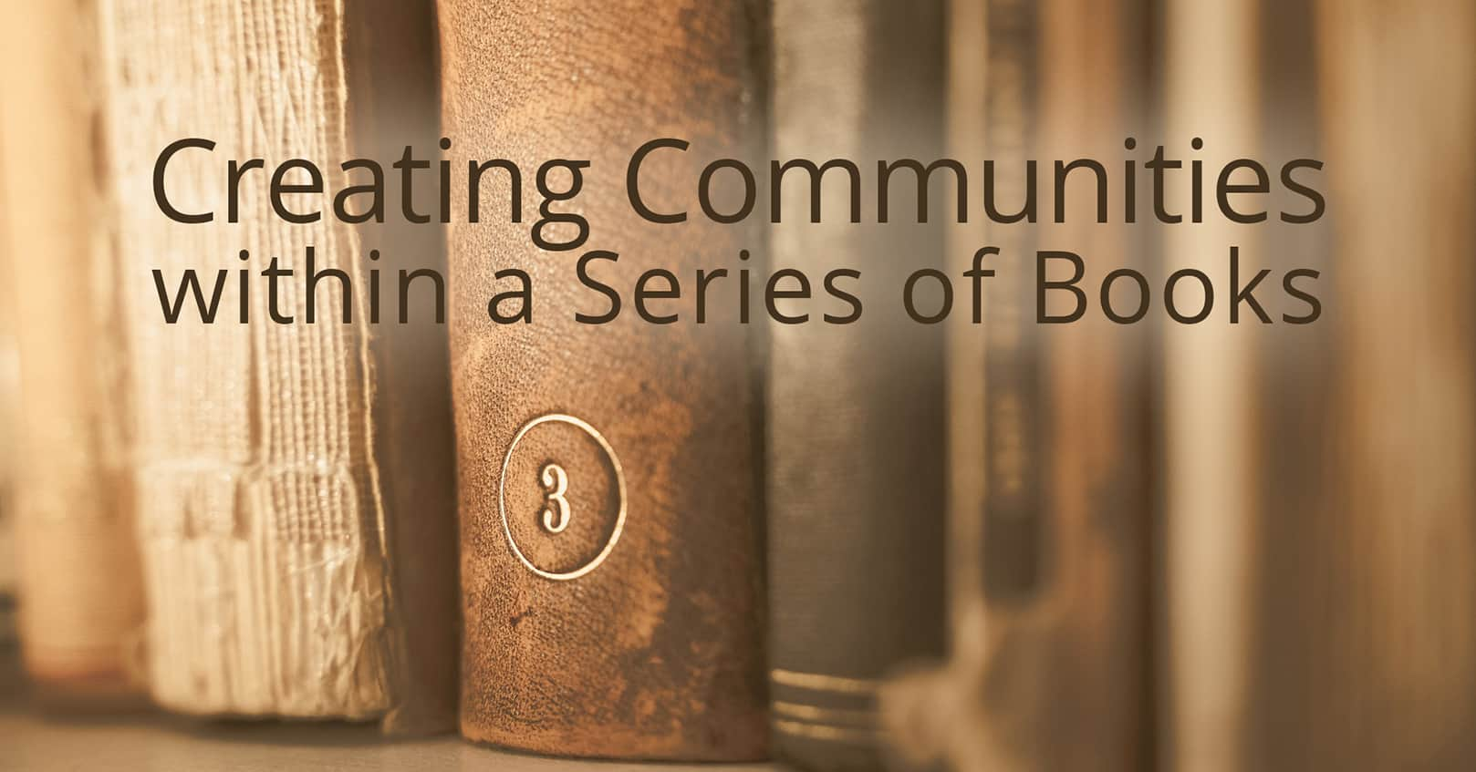 creating communities within a series