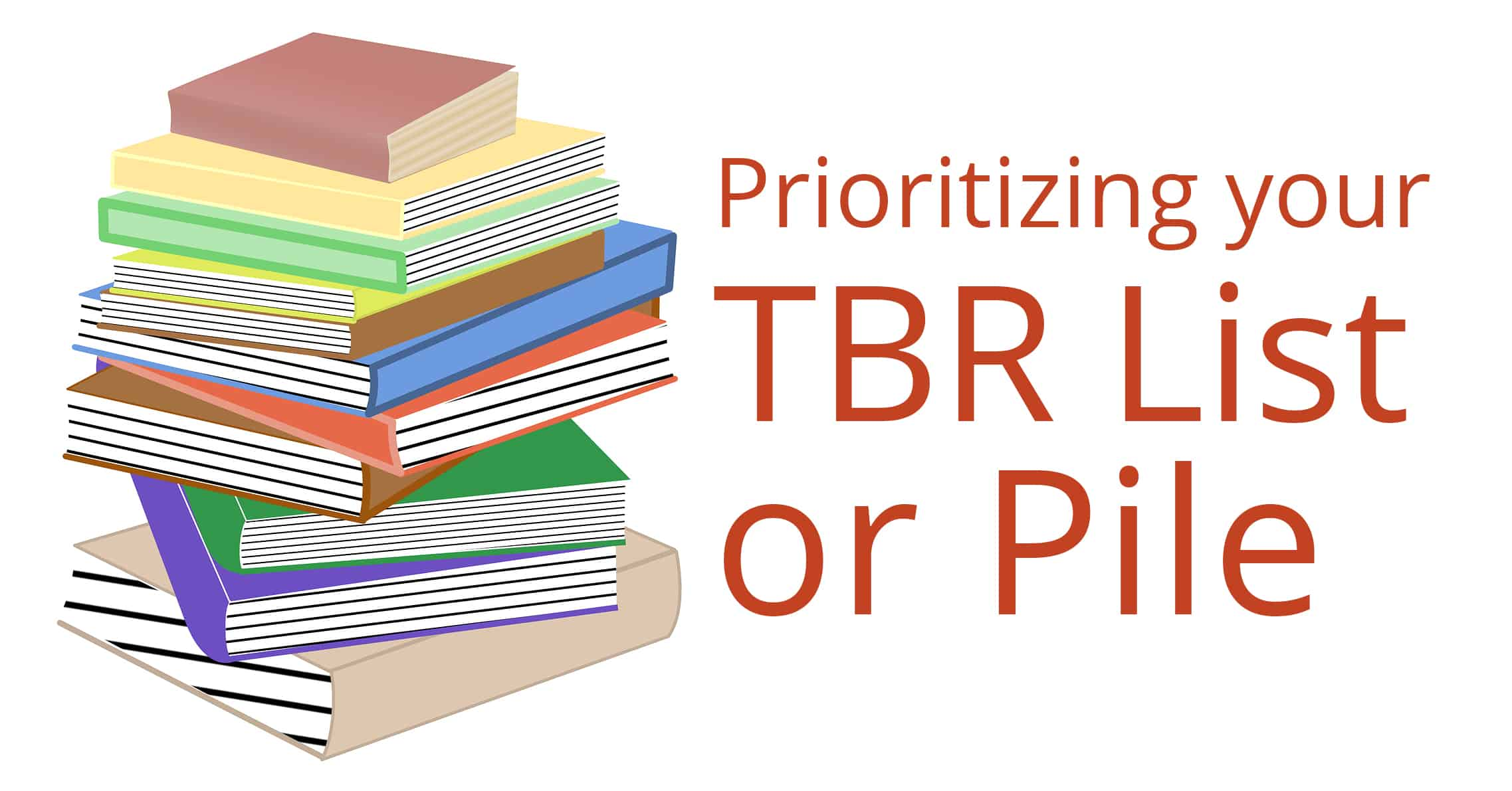 Prioritizing your TBR List or Pile