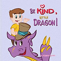 Cover for Be Kind, Little Dragon!