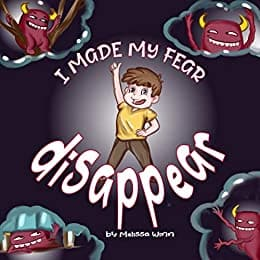 Cover for I Made My Fear Disappear