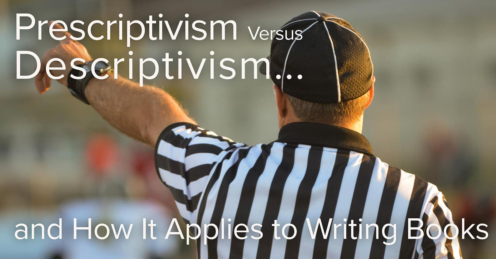 Prescriptivism Versus Descriptivism