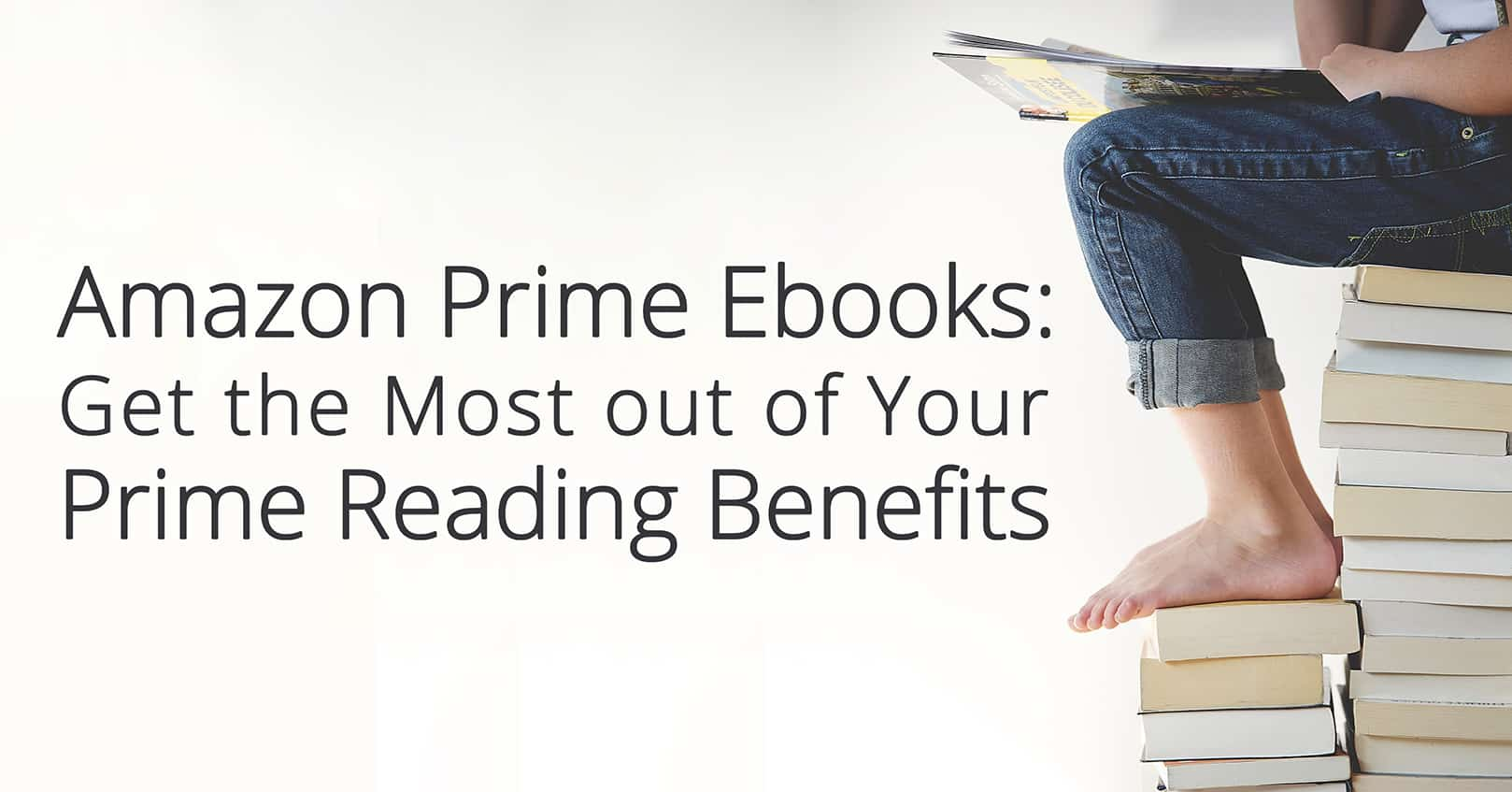 amazon prime ebooks: Prime Reading Benefits