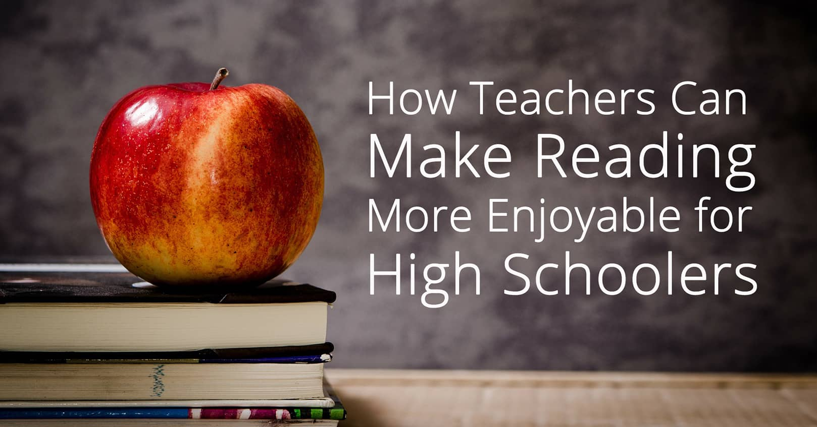 make reading more enjoyable for high school students