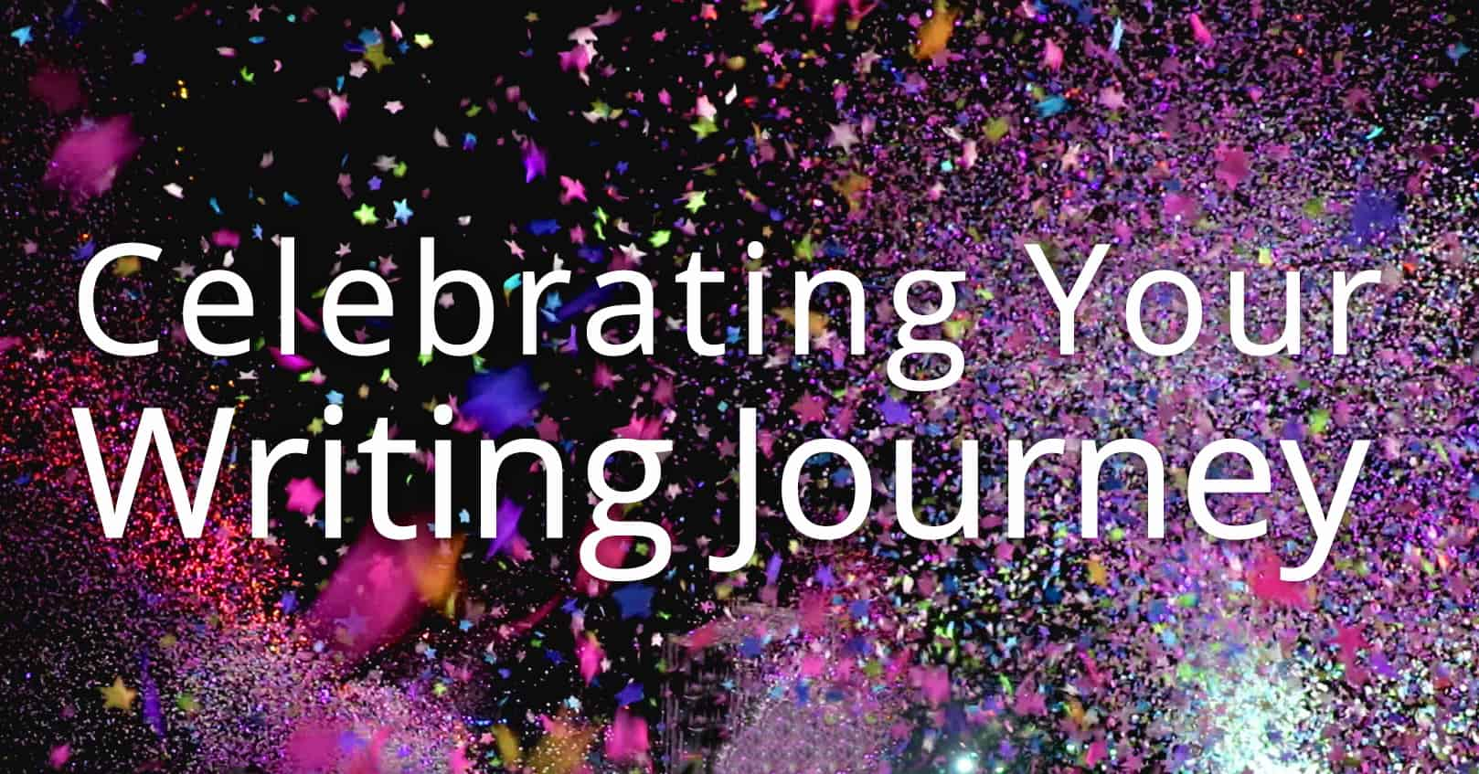 celebrating your writing journey