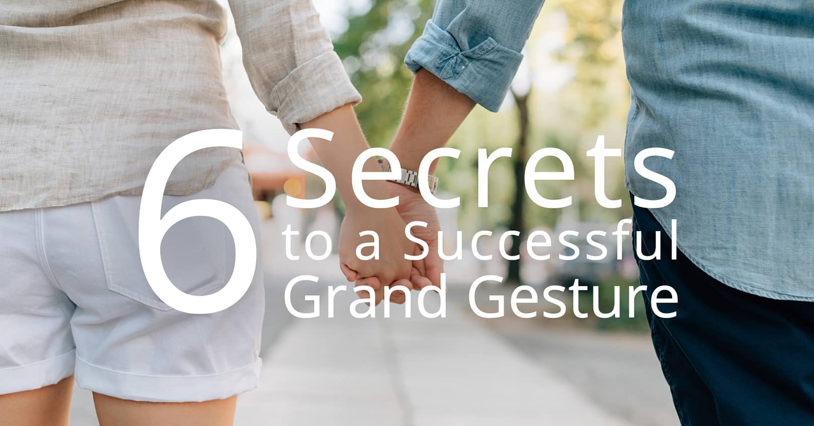 secrets to grand gestures in romance