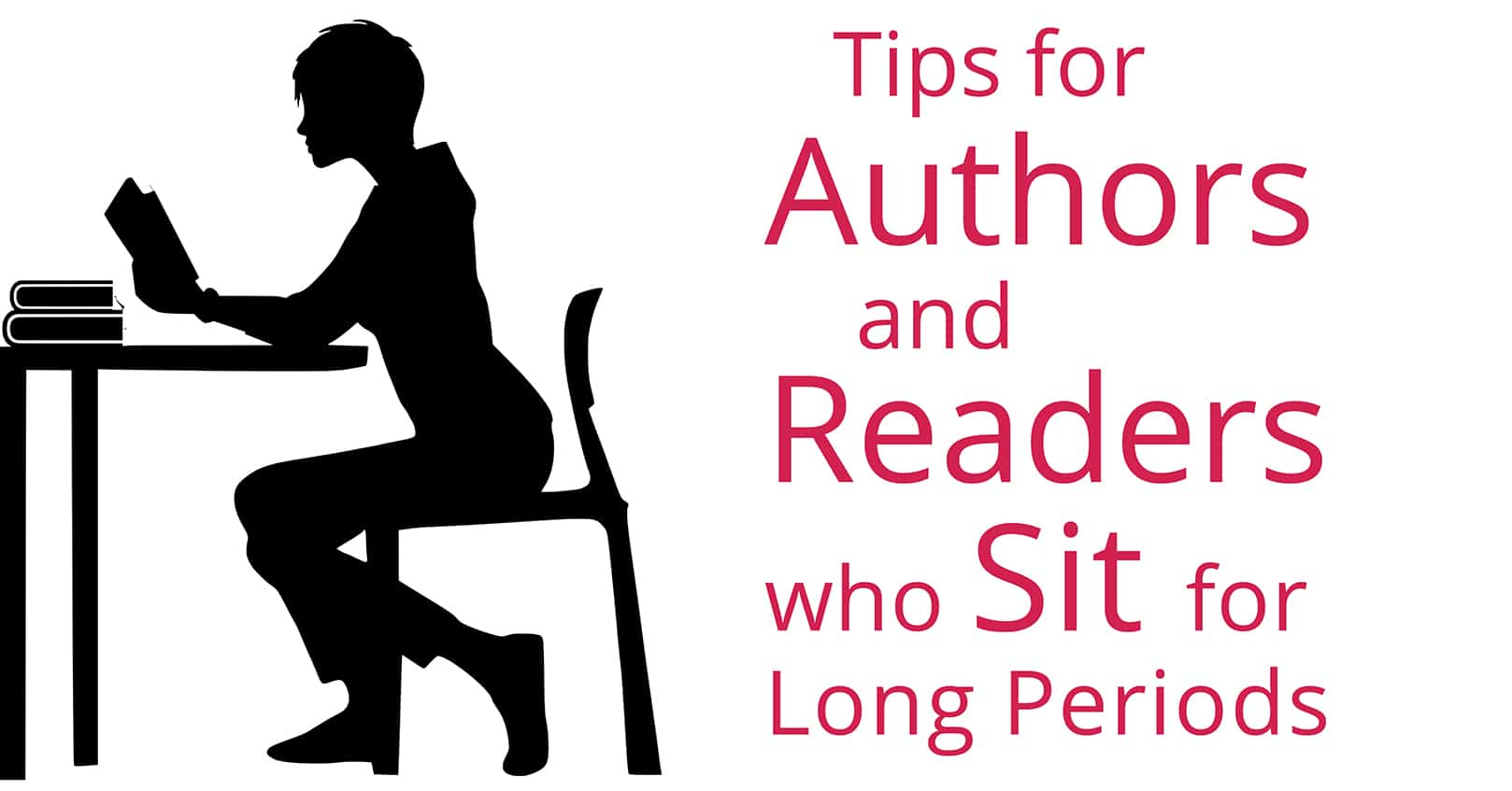 tips for readers and authors who sit for long periods