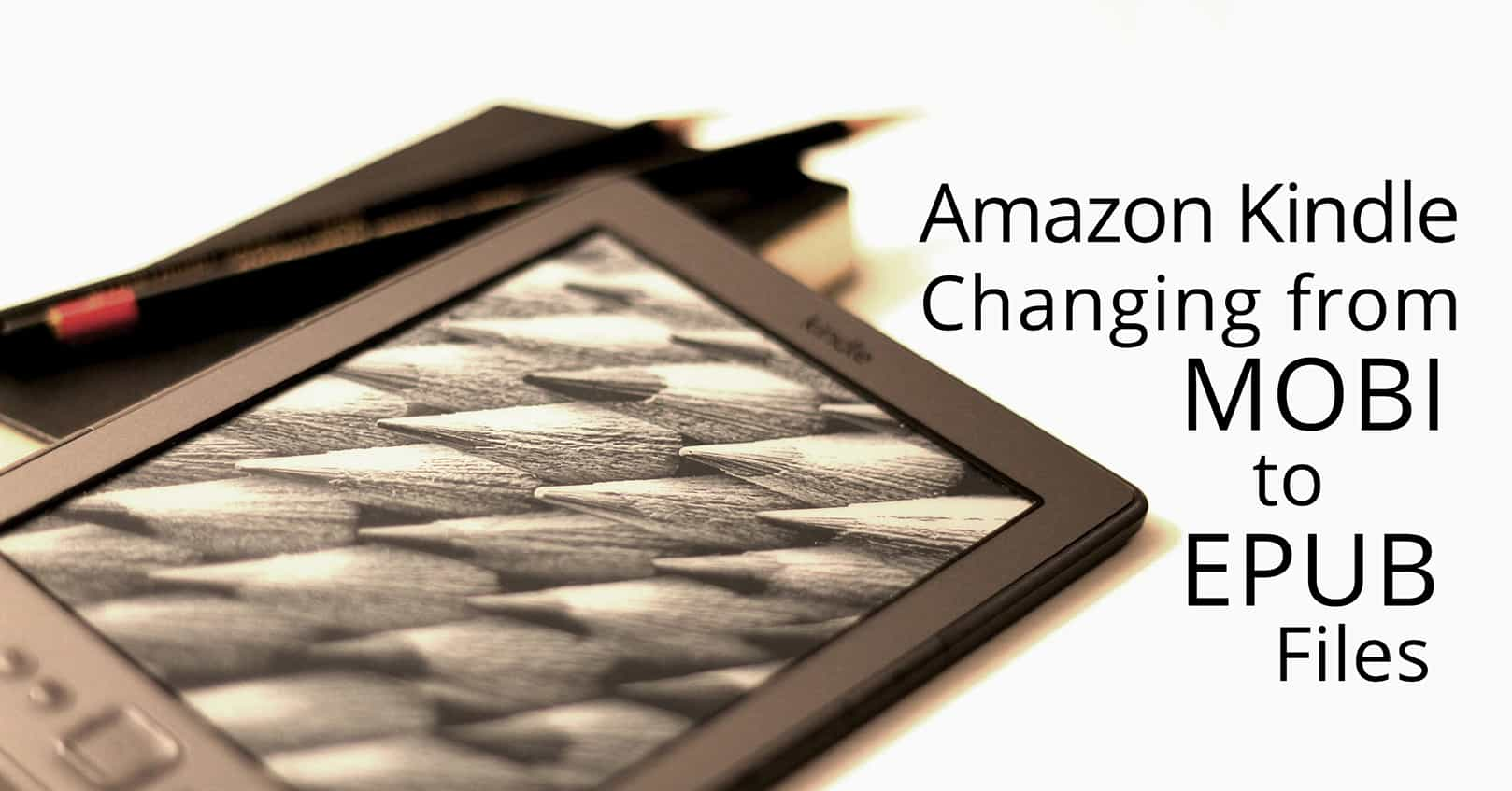 Amazon kindle changing from mobi to epub