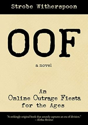 Cover for OOF: An Online Outrage Fiesta for the Ages