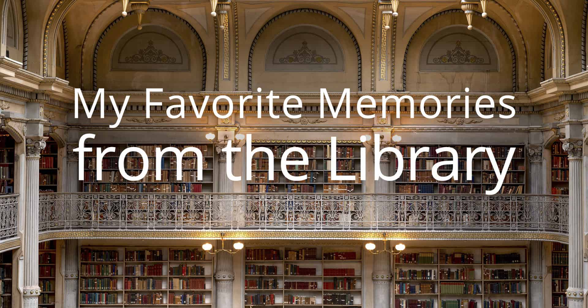 memories from the library
