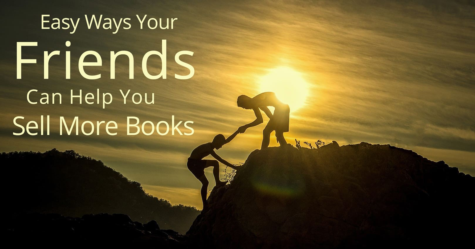 ways friends help sell more books
