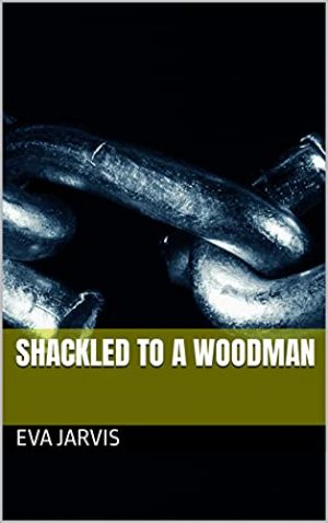 Cover for Shackled to a Woodman