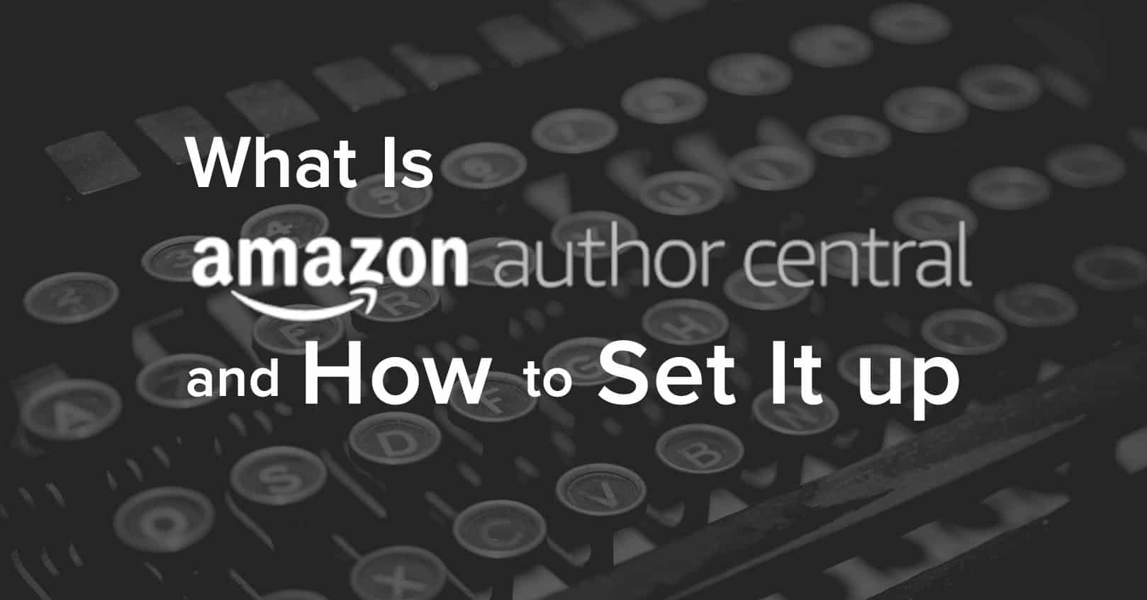 set up amazon author central and amazon author pages