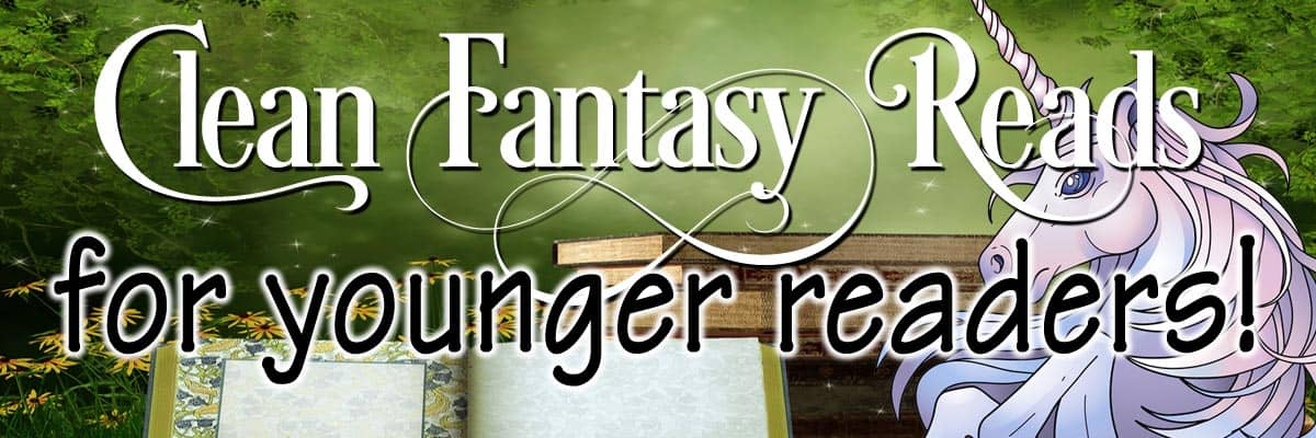 Clean Fantasy Reads for Younger Readers