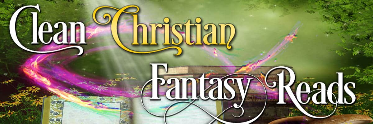 Clean Christian Fantasy Reads