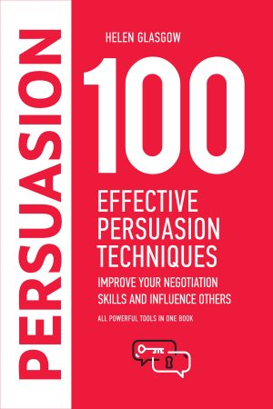 Cover for 100 Effective Persuasion Techniques