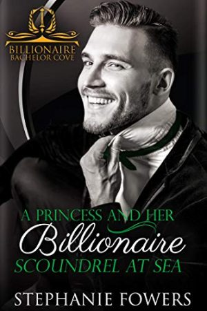 Cover for A Princess and Her Billionaire Scoundrel at Sea