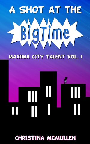 Cover for A Shot at the Big Time