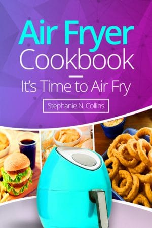 Cover for Air Fryer Cookbook: It's Time to Air Fry