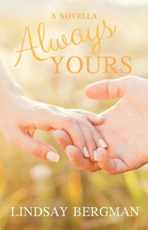 Cover for Always Yours: A Novella