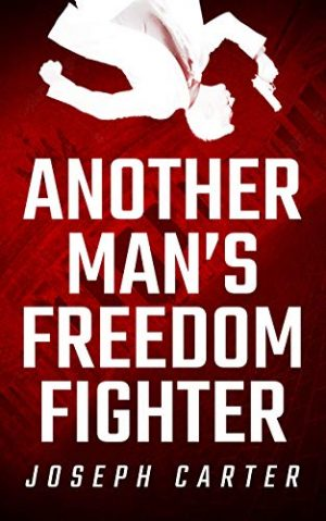 Cover for Another Man's Freedom Fighter