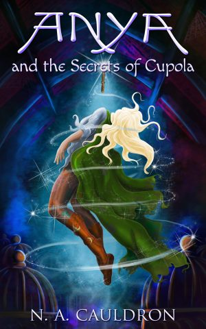 Cover for Anya and the Secrets of Cupola