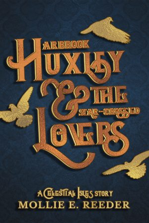 Cover for Arbrook Huxley & the Star-Crossed Lovers